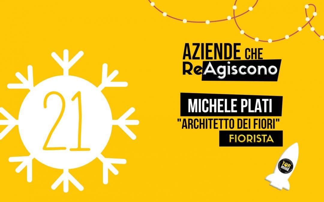 21 DICEMBRE – AZIENDE CHE REAGISCONO – Michele Plati